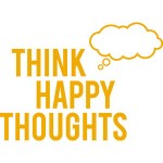 You are what you think and pay attention to so think happy thoughts.