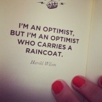 Optimist who carries a raincoat.